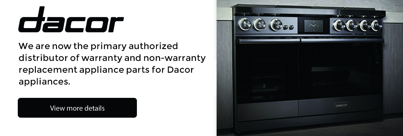 DACOR - We are now the primary authorized distributor of warranty and non-warranty replacement appliance parts for Dacor appliances - View more details