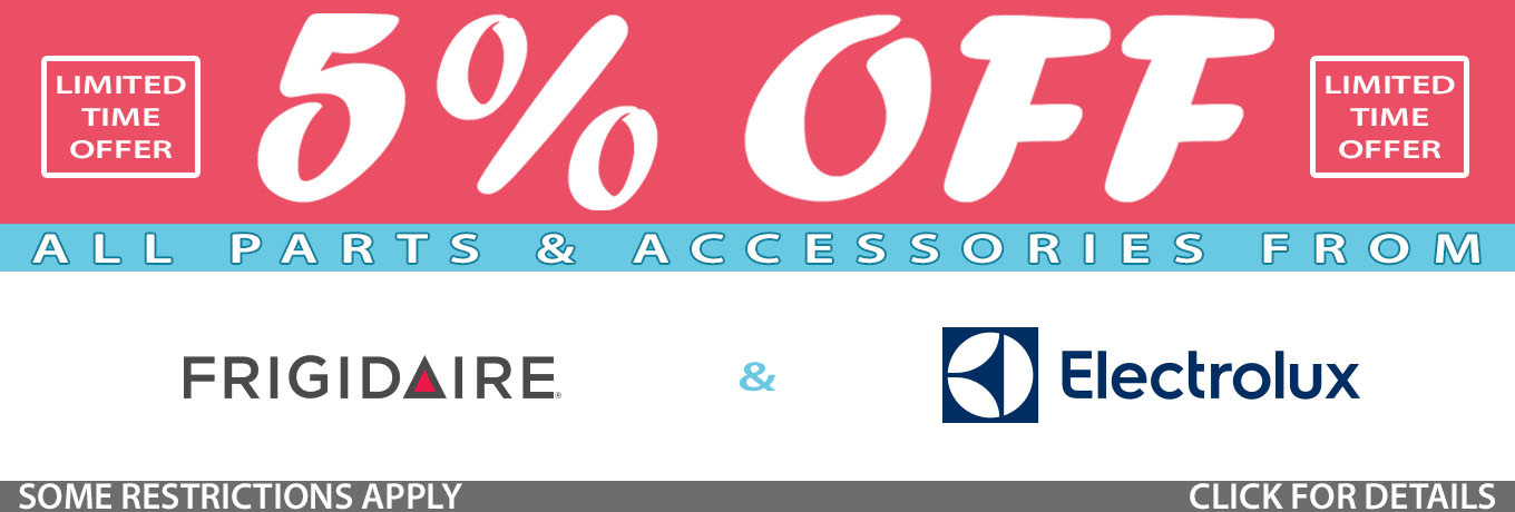 5% Off All Electrolux and Frigidaire Parts / Accessories